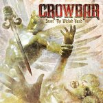 "Crowbar - ""Sever the Wicked Hand"" 2011"